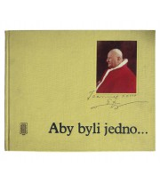 Aby byli jedno...