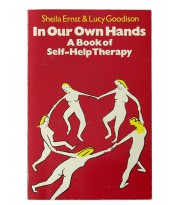 In Our Own Hands. A Book of Self-Help Therapy