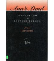 Ana's Land. Sisterhood In Eastern Europe