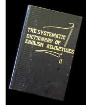 The Systematic Dictionary of English Adjectives. Book 2