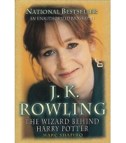 J. K. Rowling. The Wizard Behind Harry Potter
