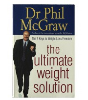 The Ultimate Weight Solution. The 7 Keys to Weight Loss Freedom