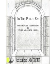 In the Public Eye. Parliamentary Transparency in Europe and North America