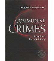 Communist Crimes. A Legal and Historical Study